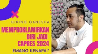 Giring Ganesha Memproklamirkan diri Menjadi Calon Presiden 2024. Emang Kenapa?