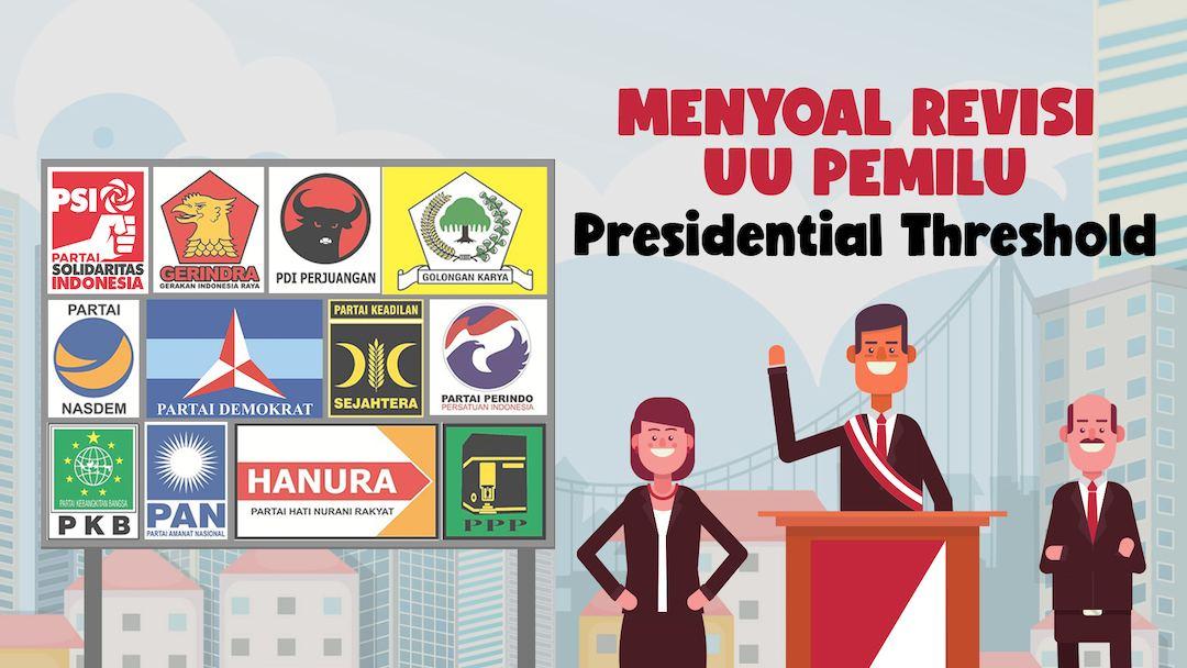 MENYOAL REVISI UU PEMILU: Presidential Threshold