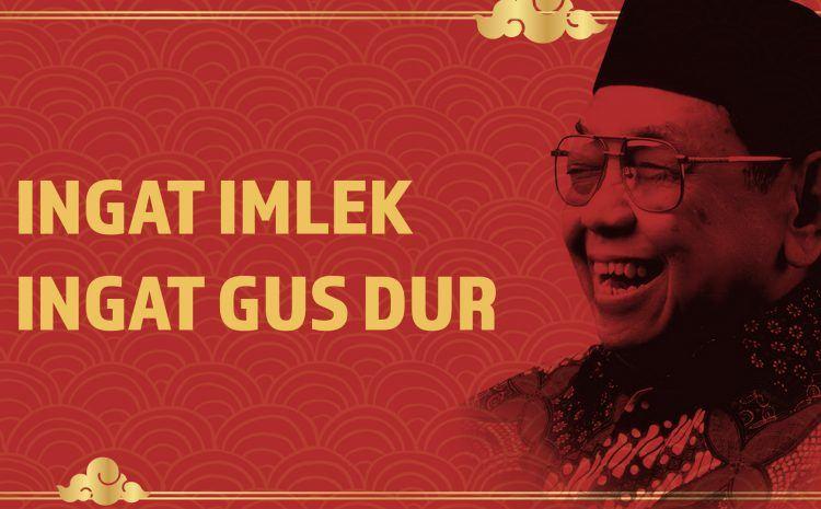 Ingat Imlek Ingat Gus Dur