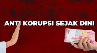 Anti Korupsi Sejak Dini
