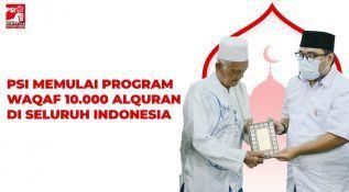 PSI Memulai Program Waqaf 10.000 AlQuran di Seluruh Indonesia