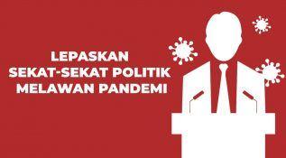 Lepaskan Sekat-Sekat Politik Melawan Pandemi